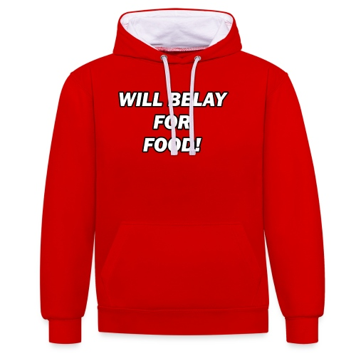 Will Belay For Food - Contrast Colour Hoodie