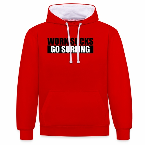 work_sucks_go_surf - Sweat-shirt contraste