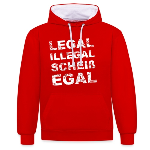 Legal Illegal Scheißegal - Kontrast-Hoodie