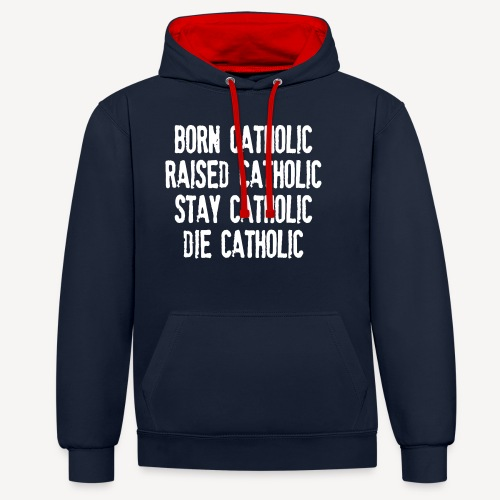 BORN CATHOLIC - Contrast Colour Hoodie
