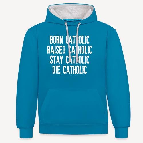 BORN CATHOLIC - Contrast Colour Hoodie