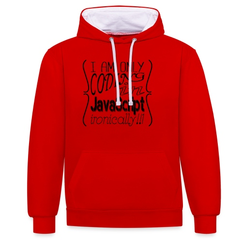 I am only coding in JavaScript ironically!!1 - Contrast Colour Hoodie