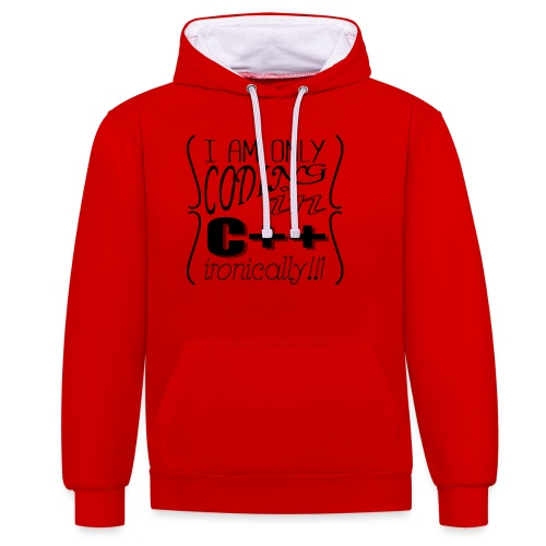 I am only coding in C++ ironically!!1 - Contrast Colour Hoodie