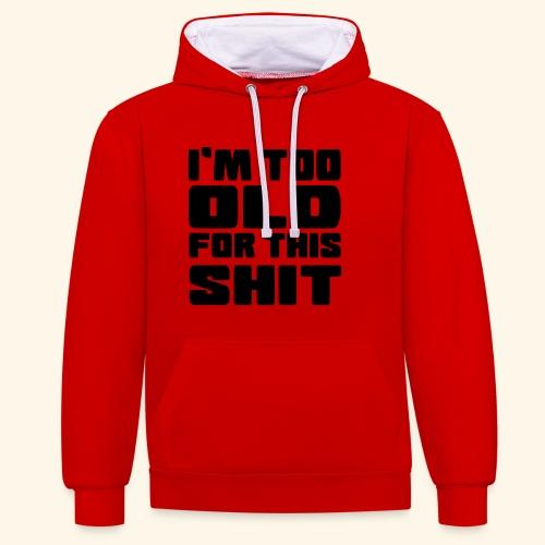 Ik ben te oud voor deze onzin 002 - Contrast hoodie