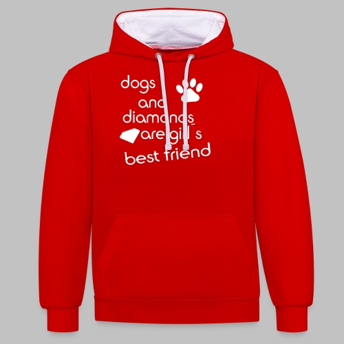 dogs and diamonds are girls best friend - Kontrast-Hoodie