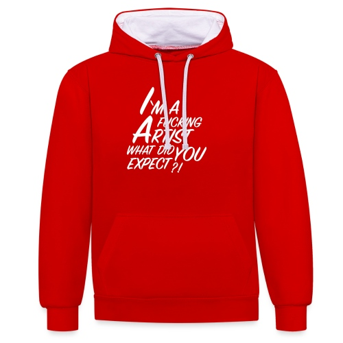 I'm a F... Artist What did you Expect? - Contrast Colour Hoodie