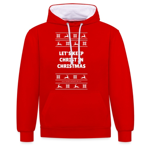 LETS KEEP CHRIST IN CHRISTMAS - Contrast Colour Hoodie