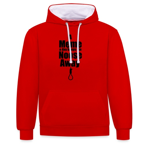 A Meme a day keeps the Noose Away cup - Contrast Colour Hoodie