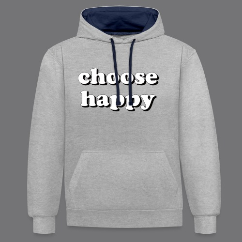 CHOOSE HAPPY Tee Shirts - Contrast Colour Hoodie