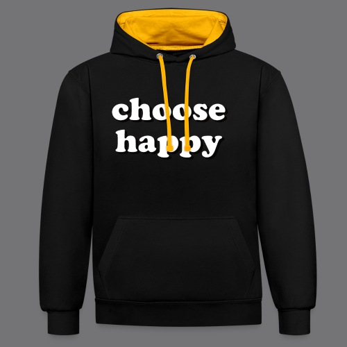 CHOOSE HAPPY Tee Shirts - Contrast Colour Hoodie