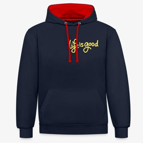 Life is Good - Contrast hoodie