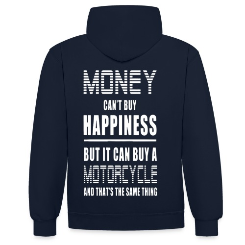 Money Can't Buy Happiness, But Motorcycle - Contrast Colour Hoodie