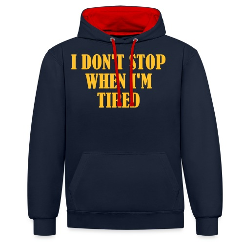 I Dont Stop When im Tired, Fitness, No Pain, Gym - Kontrast-Hoodie