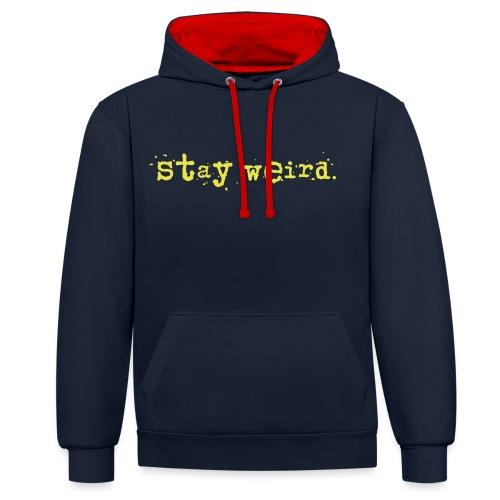 stay-werid - Kontrast-Hoodie