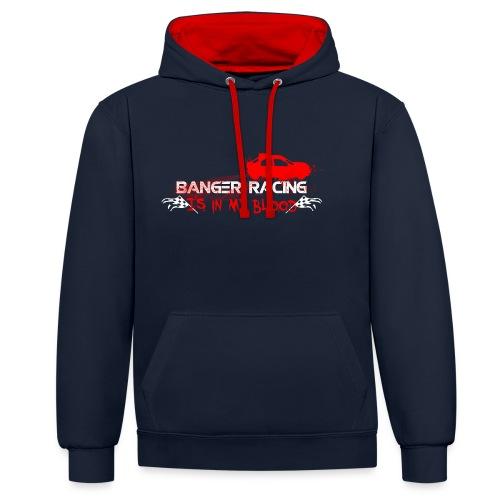 Banger Racing is in my blood - Contrast Colour Hoodie