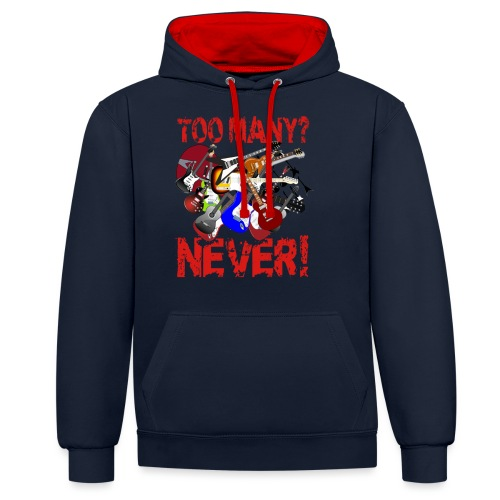 Too Many Guitars? Never! - Contrast Colour Hoodie