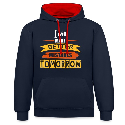 Better Mistakes Tomorrow - Contrast Colour Hoodie