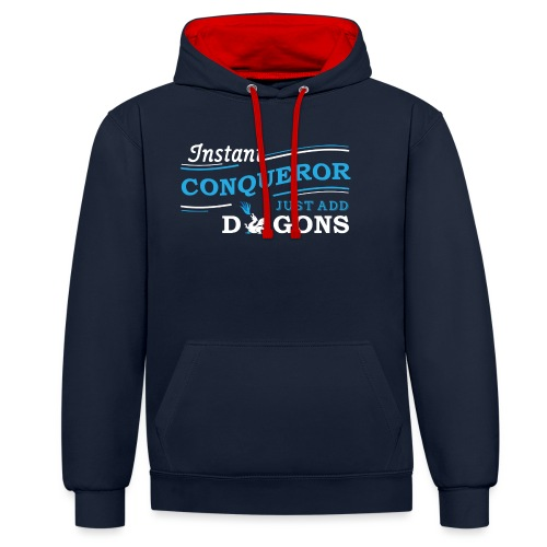 Instant Conqueror, Just Add Dragons - Contrast Colour Hoodie