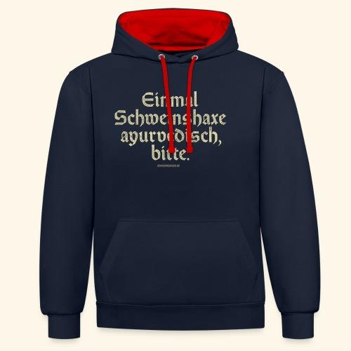 lustiges Sprüche T-Shirt Schweinshaxe ayurvedisch - Kontrast-Hoodie