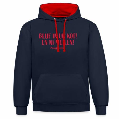 Blijf In Uw Kot - Contrast hoodie