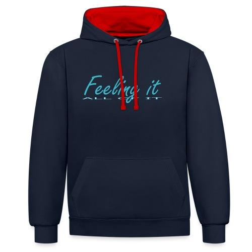 Feeling It (All of It) Women's T-shirt - Contrast Colour Hoodie