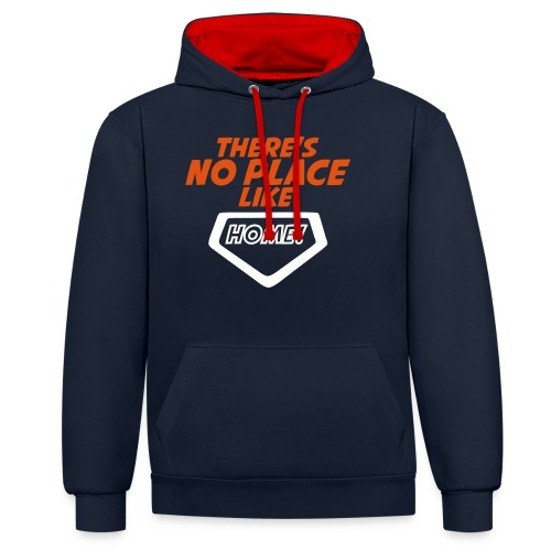 There´s no place like home - Contrast Colour Hoodie