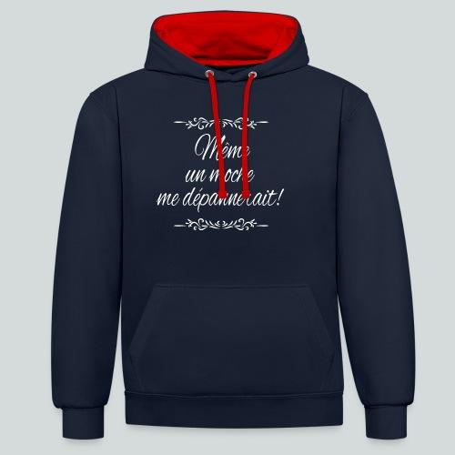 Même un moche me dépannerait! - Sweat-shirt contraste