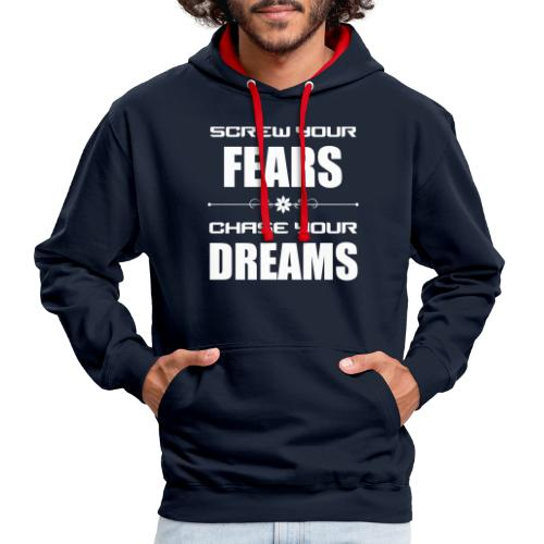 Screw your Fears - Chase your Dreams - Kontrast-Hoodie
