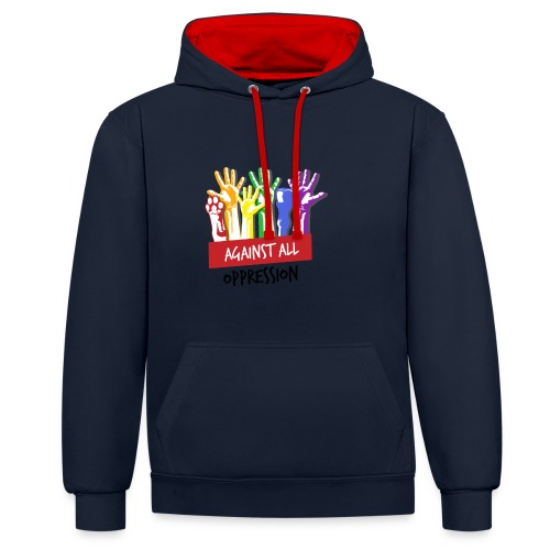 Against All Oppression - Contrast hoodie