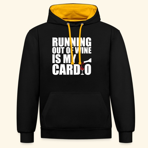 Running out of Wine is my cardio - Kontrast-Hoodie