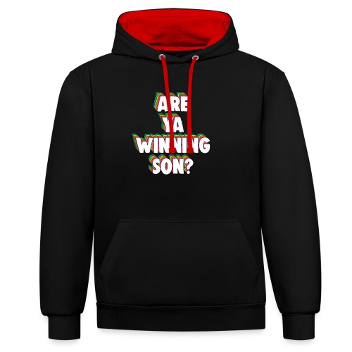 Are Ya Winning, Son? Meme - Contrast Colour Hoodie