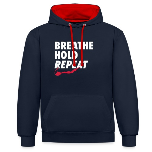 breathe hold repeat - Contrast Colour Hoodie