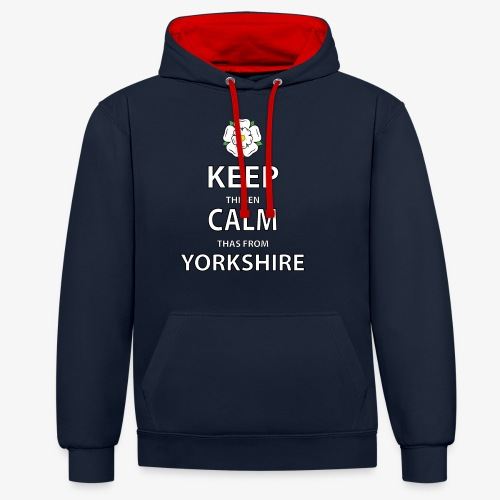 KEEP THI SEN CALM THAS FROM YORKSHIRE - Contrast Colour Hoodie
