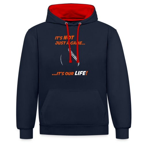 Baseball is our life - Contrast Colour Hoodie