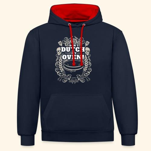 Dutch Oven T Shirt Don't Dutch My Oven - Kontrast-Hoodie