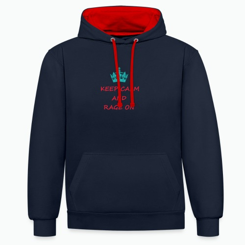 KEEP CALM AND RAGE ON - Contrast Colour Hoodie