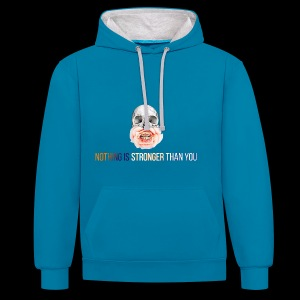 NOTHING IS STRONGER THAN YOU - Kontrast-Hoodie