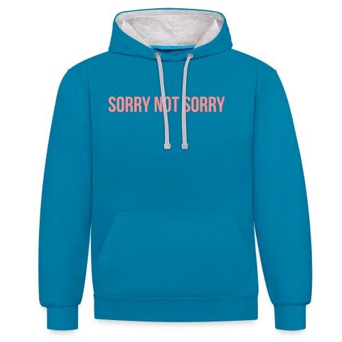 Sorry Not Sorry - Kontrast-Hoodie