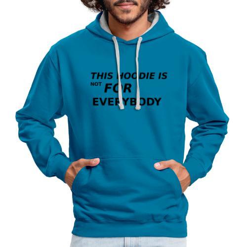 This hoodie is not for Everybody - Kontrast-Hoodie