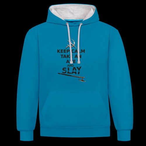 Keep Calm Take an Axe and Slay -couleur - Sweat-shirt contraste