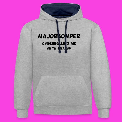 Majorbomper Cyberbullied Me On Twitter.com - Contrast Colour Hoodie