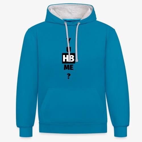YU H8 ME dark - Contrast Colour Hoodie