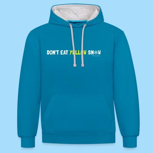 Dont eat yellow snow - Kontrast-Hoodie