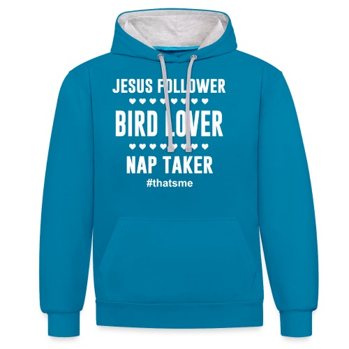 Jesus follower Bird lover nap taker - Contrast Colour Hoodie