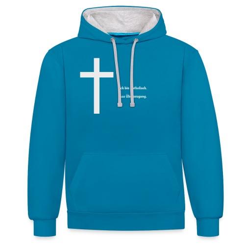 Ich bin katholisch. Aus Überzeugung. - Kontrast-Hoodie