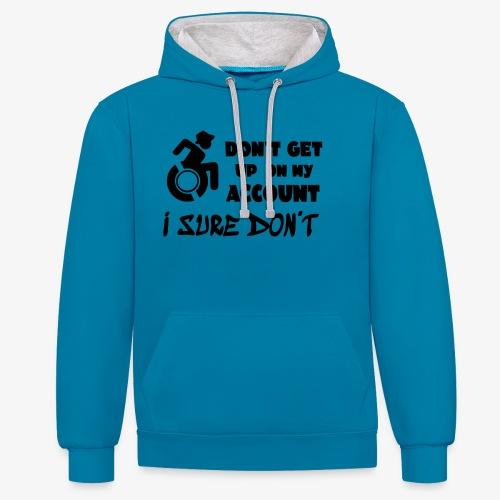 > Sta niet op, ik blijf zitten in mijn rolstoel - Contrast hoodie