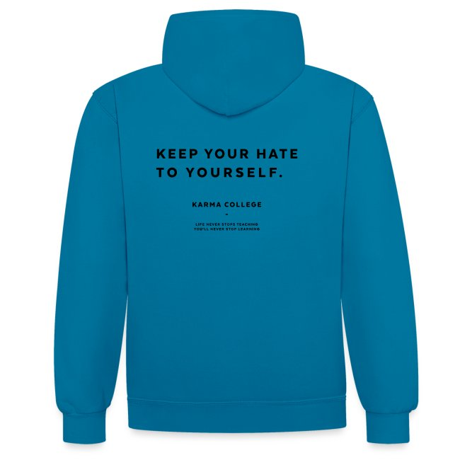 KARMA COLLEGE - Keep your hate to yourself.