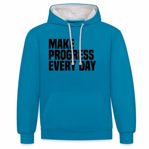 MAKE PROGRESS EVERY DAY - Contrast Colour Hoodie