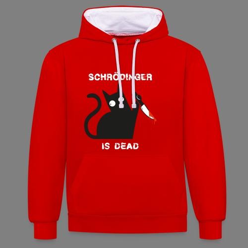 Schrödinger is dead - Kontrast-Hoodie