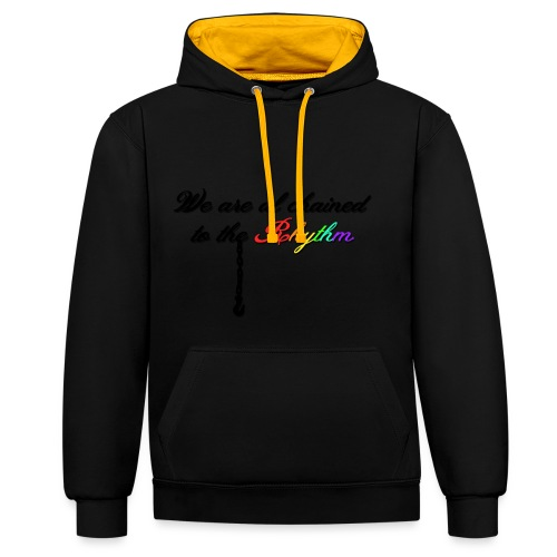 We Are Al Chained To The Rhythm - Contrast hoodie